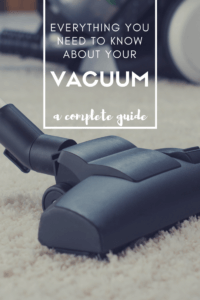 everything you need to know about your vacuum