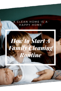 How to start a family cleaning routine
